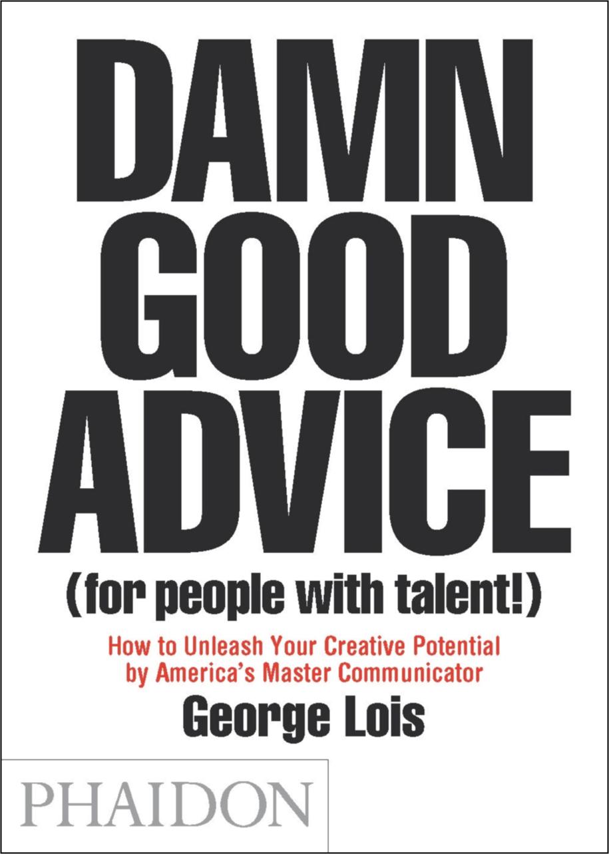Damn good advice for people with talent the agency review damn good advice for people with talent solutioingenieria Choice Image