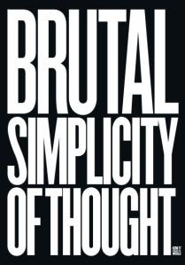 brutal-simplicity-of-thought-how-it-changed-the-world
