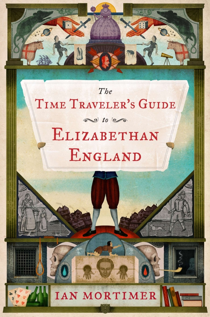 9780670026074_large_The_Time_Traveler's_Guide_to_Elizabethan_England