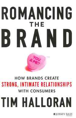 romancing_the_brand__how_brands_create_strong__intimate_relationships_with_consumers